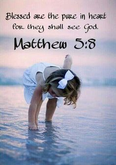 Pure in heart - scripture.  Matthew 5:8 Christian faith Bible verse.  Blessed are the pure in heart for they shall see God!