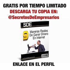 9 Maneras reales de ganar dinero en internet Descarga tu copia gratuita por tiempo limitado en el enlace del perfil de @secretosdeempresarios.
