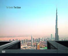Tor Seidel. The Dubai. Hatje Cantz Publishers, German/English/Arabic, ISBN 978-3-7757-3856-9