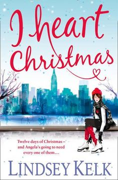 I Heart Christmas: Amazon.co.uk: Lindsey Kelk: Books - Want to read this.