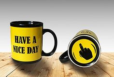 Funny Coffee Mug Have a Nice Day Middle Finger Funny Cup 11oz 100 Ceramic Mug Yellow >>> Click image to review more details.Note:It is affiliate link to Amazon. #20likes
