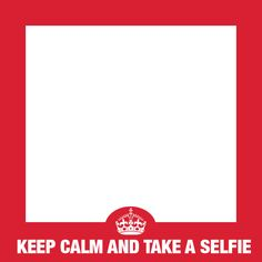 """Keep Calm and Take a Selfie"" frame for your Selfie #selfmeapp Download the SelfMe App here https://itunes.apple.com/gb/app/id971862489"