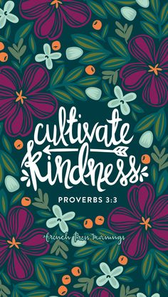 Cultivate kindness Proverbs by French Press Mornings Bible Verses Quotes, Bible Scriptures, Inspiring Bible Verses, Morning Bible Quotes, Bible Verse Typography, Godly Quotes, Bible Verse Art, French Press Mornings, 2 Kind