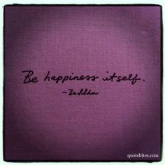 Be Happiness Itself - Buddha