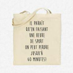 SAC SHOPPING Tote Bag Il paraît qu'en faisant du sport on peut Sacs Tote Bags, Reusable Tote Bags, Tods Bag, Quote Citation, Mothers Day Shirts, Silhouette Portrait, Shopping Bag, Tee Shirts, Jokes