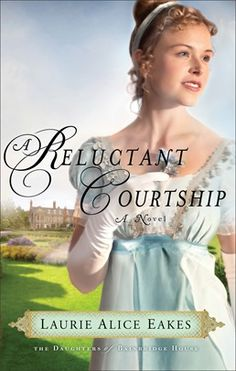 Books I want to read A Reluctant Courtship by Laurie Alice Eakes | blog.ashleypichea.com