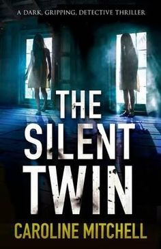 The Silent Twin - Caroline Mitchell