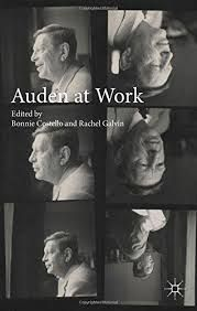 Auden at Work edited by Bonnie Costello and Rachel Galvin - E 84 AUD Cos