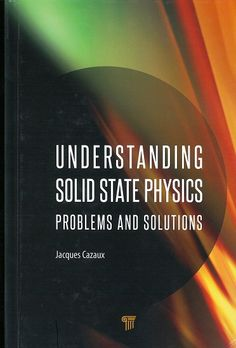 Understanding solid state physics : problems and solutions / Jacques Cazaux