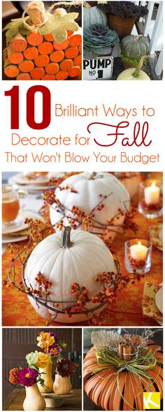 10 Brilliant Ways to Decorate for Fall That Won't Blow Your Budget #fall #pumpkins #home #decor