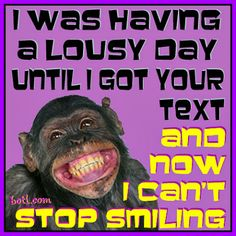 Thinking of you.....#lousy day #text #smiling  These kinds of texts make me happy.
