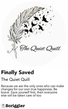 Finally Saved by The Quiet Quill https://scriggler.com/detailPost/poetry/41388