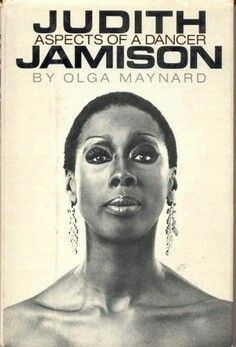 Judith Jamison: Aspects of a Dancer by Olga Maynard, 1982. This is the story of a brilliant American Dancer and the Troupe of performing artists with whom her name has become synonymous, the Alvin Ailey, American Dance Theater,. For sixteen years Judith Jamison has gifted the grandeur, power and grace.
