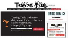 Tasting Table - I am usually weary of sites that work on an email newsletter-only basis rather than offering open, surfable pages. Tasting Table is an exception Tasting Table, Chef Recipes, Food Blogs, Wine Drinks, Projects To Try, Entertaining, Dining, Cooking, Kitchen