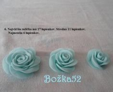 Ružičky , Kvety, fotopostupy | Tortyodmamy.sk Icing Flowers, Fondant Flowers, Origami, Clay, Floral, Biscuit, Pasta, Farmhouse Rugs, Roses