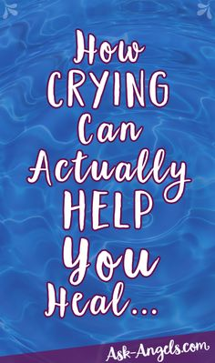 How Crying Can Actually Help You Heal...