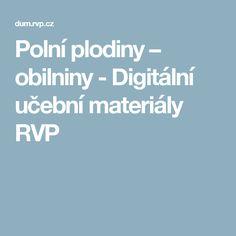 Polní plodiny – obilniny - Digitální učební materiály RVP