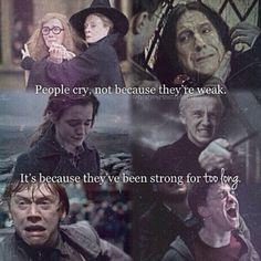Pessoas choram não porque são fracos É porque eles foram fortes por muito tempo