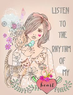 Listen to the Rhythm of my heart-art print of my original illustration in a limited editon