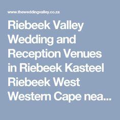 Riebeek Valley Wedding and Reception Venues in Riebeek Kasteel Riebeek West Western Cape near Cape Town South Africa
