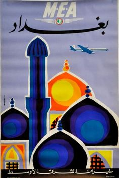 """Jacques Auriac / MEA - BAGDAD"""" (en arabe) / ca. 1960 Vintage Travel Posters, Vintage Airline, Middle East Airlines, Bagdad, Color Effect, Colour, Airline Logo, Islamic World, Islamic Art Calligraphy"""