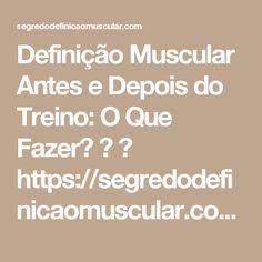 Definição Muscular Antes e Depois do Treino: O Que Fazer? 💪 ➡ https://segredodefinicaomuscular.com/definicao-muscular-antes-e-depois-do-treino-o-que-fazer/  Se gostar do artigo compartilhe com seus amigos :)  #EstiloDeVidaFitness #ComoDefinirCorpo #SegredoDefiniçãoMuscular