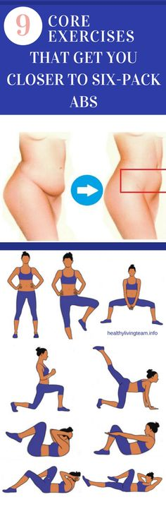 9 Core Exercises That Get You Closer To Six Everyone wants a six pack but achieving it is not that simple. Excess belly fat is the most difficult type of fat to burn and the abdominal area is very difficult to flatten. However you should know that there are certain powerful exercises which will flatten your tummy without much effort. Before we present the