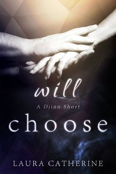 Mythical Books: Love or duty? - Will Choose (Djinn #1.5) by Laura Catherine