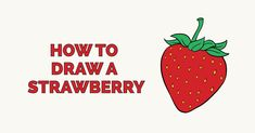Learn to draw a tasty strawberry. This step-by-step tutorial makes it easy. Kids and beginners alike can now draw a great looking strawberry. Drawing Tutorials For Kids, Art Drawings For Kids, Easy Drawings, Animal Drawings, Learn To Draw Flowers, Tinkerbell Drawing, Strawberry Drawing, Spiderman Drawing, Popular Cartoons