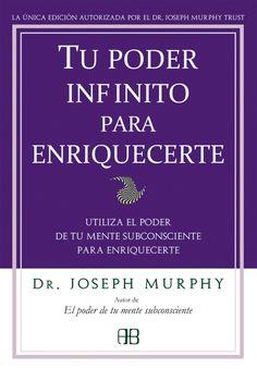 tu poder infinito para enriquecerte: utiliza el poder de tu mente subconsciente para enriqucerte-joseph murphy-9788496111905