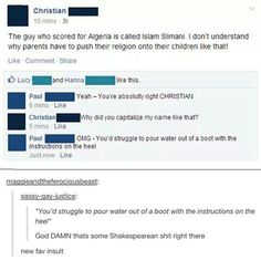 New favorite insult, tumblr funny <<<< also just saying but Christian is a name, not just a religious person.