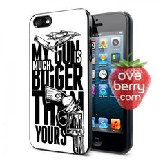 My Gun Is Big Quote iPhone and Samsung Galaxy Phone Case