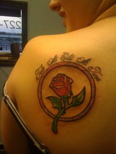 beauty and the beast tattoo. Would probably get a different quote tho
