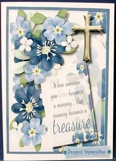 Sympathy Memories Become A Treasure  on Craftsuprint designed by Ceredwyn Macrae - made by Cheryl French - Printed onto glossy photo paper Attached base image to card stock using ds tape. Built up image with 1mm foam pads, Added small blue gems. - Now available for download!