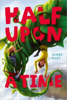 Half Upon a Time by James Riley- ONE OF MY FAVS!!!!!!!!