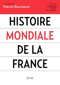 "Histoire ""mondiale"" de la France / sous la direction de Patrick Boucheron ; coordination, Nicolas Delalande ... [et al.]"