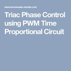 Triac Phase Control using PWM Time Proportional Circuit