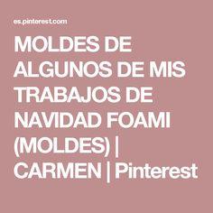 MOLDES DE ALGUNOS DE MIS TRABAJOS DE NAVIDAD FOAMI (MOLDES)   CARMEN   Pinterest