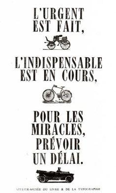 Doucement, c'est urgent ! L'urgent est fait, l'indispensable est en cours, pour les miracles, prévoir un délai.
