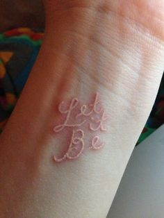 "Absolutely LOVE my new ""Let it Be"" white ink tattoo. *12 hours old, so it's still REALLY red."