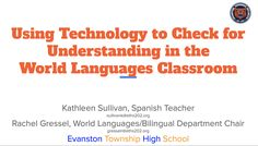 Using Technology to Check for Understanding in the World Languages Classroom Spanish Teacher, Spanish Class, Teaching Spanish, Classroom Tools, Classroom Ideas, Vertical Integration, World Language Classroom, Central States, French Classroom