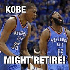 Haha, Kobe Bryant not gonna retire yet tho