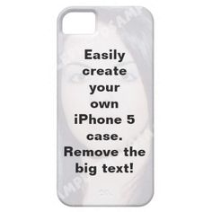 Easily create your iPhone 5 custom case with just one click!! Just change image with your own photo! #DIY