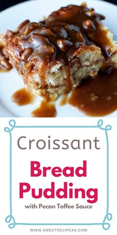 Croissant Bread Pudding with Pecan Toffee Sauce Bread Pudding Recipe With Rum Sauce, Bread Pudding With Croissants, Croissant Bread, Pudding Recipes, Bread Puddings, Easy Holiday Recipes, Best Dessert Recipes, Easy Desserts, Sweet Recipes