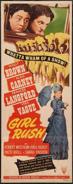 Girl Rush (1944)Stars: Wally Brown, Alan Carney, Frances Langford, Barbara Jo Allen, Robert Mitchum ~   Director: Gordon Douglas