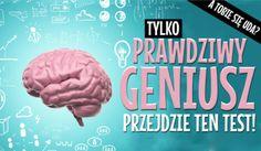 Tylko prawdziwy geniusz przejdzie ten test! Rozwiąż test na inteligencje i dowiedz się czy jesteś ponadprzeciętnie uzdolniony