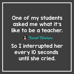 Relatable teacher quotes, teacher humor, teaching memes, relatable posts, i Teacher Humour, Teacher Sayings, Funny Teacher Quotes, Teacher Comics, Teacher Stuff, Teaching Memes, College Teaching, Teaching Jobs, Teaching Ideas