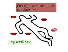 Five Quickies For Roger And Suzanne (Roger and Suzanne South American Mystery Series Book 7), http://www.amazon.com/dp/B00F7VRMKS/ref=cm_sw_r_pi_awdm_FJOxub0BA4M8H