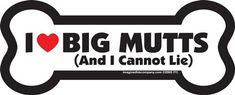 I Like Big Mutts And I Cannot Lie Bone Magnet