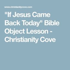 """""""If Jesus Came Back Today"""" Bible Object Lesson - Christianity Cove Kids Church Lessons, Kids Sunday School Lessons, Children Church, Youth Group Lessons, Youth Ministry Lessons, Bible Lessons For Kids, Youth Groups, School Ideas, Ministry Ideas"""